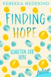 Finding Hope – Schatten der Liebe - Roman