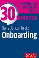 Hans-Jürgen Kratz: 30 Minuten Onboarding