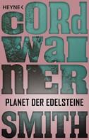 Cordwainer Smith: Planet der Edelsteine ★★★★