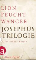 Lion Feuchtwanger: Josephus-Trilogie ★★★★