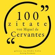 100 Zitate von Miguel de Cervantes - Sammlung 100 Zitate