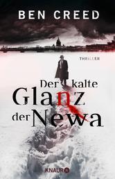 Der kalte Glanz der Newa - Thriller. Der erste Fall für Leutnant Revol Rossel