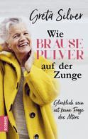 Greta Silver: Wie Brausepulver auf der Zunge ★★★★