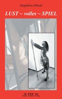 Magdalena Almado: Lust ~ volles ~ Spiel