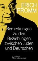 Erich Fromm: Bemerkungen zu den Beziehungen zwischen Juden und Deutschen