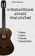 Michael Moehring: International Songs for Guitar