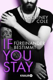 If you stay – Füreinander bestimmt - Roman
