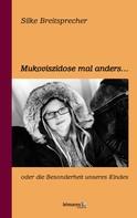 Silke Breitsprecher: Mukoviszidose mal anders ★★★★