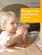 Jutta Bläsius: Übungen des praktischen Lebens für Kinder unter 3 Jahren ★★★★