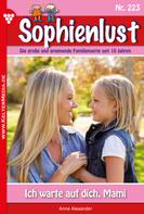 Anne Alexander: Sophienlust 223 – Familienroman ★★★★★