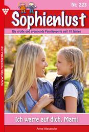 Sophienlust 223 – Familienroman - Ich warte auf dich, Mami