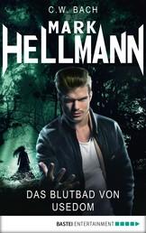 Mark Hellmann 04 - Das Blutbad von Usedom