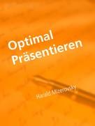 Harald Mizerovsky: Optimal Präsentieren ★★★★★