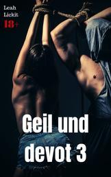 Geil und devot 3 - BDSM Sammelband