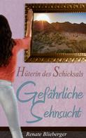Renate Blieberger: Hüterin des Schicksals - Gefährliche Sehnsucht ★★★★