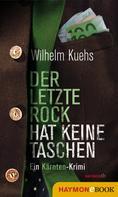 Wilhelm Kuehs: Der letzte Rock hat keine Taschen ★★★★