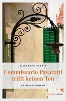 Elisabeth Florin: Commissario Pavarotti trifft keinen Ton ★★★★