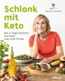 Marina Lommel: Schlank mit Keto: Der 21-Tage-Kickstart nach dem Low-Carb-Prinzip ★★★★