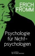 """Erich Fromm: Einführung in H. J. Schultz """"Psychologie für Nichtpsychologen"""" ★★★★★"""