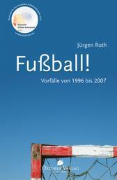 Fußball! Vorfälle von 1996-2007