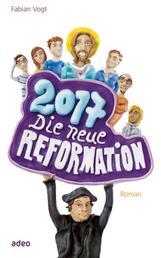 2017 - Die neue Reformation - Roman.