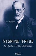Micha Brumlik: Sigmund Freud