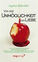 Dr. Ingelore Ebberfeld: Von der Unmöglichkeit der Liebe ★★★★