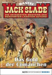 Jack Slade 887 - Western - Das Gold der Comanchen