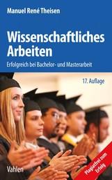 Wissenschaftliches Arbeiten - Erfolgreich bei Bachelor- und Masterarbeit
