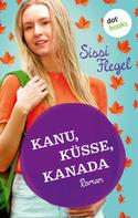 Sissi Flegel: Kanu, Küsse, Kanada: Erster Roman der Mimi-Reihe ★★★★