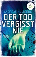 Andreas Hultberg: Der Tod vergisst nie ★★★