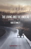 Rob Stennett: The Living and the Undead, Episode 1