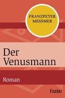 Franzpeter Messmer: Der Venusmann ★★★★