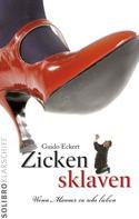 Guido Eckert: Zickensklaven ★★★★★