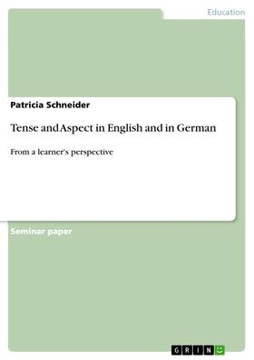 Tense and Aspect in English and in German