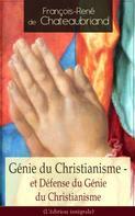 François-René de Chateaubriand: Génie du Christianisme - et Défense du Génie du Christianisme (L'édition intégrale)