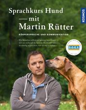 Sprachkurs Hund mit Martin Rütter - Körpersprache und Kommunikation