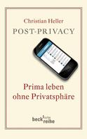 Christian Heller: Post-Privacy ★★★