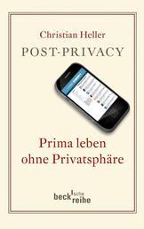 Post-Privacy - Prima leben ohne Privatsphäre