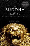 Harvey Kraft: The Buddha from Babylon