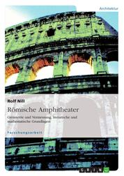 Römische Amphitheater: Geometrie und Vermessung, literarische und mathematische Grundlagen