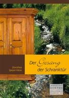 Dorothea Speyer-Heise: Der Gesang der Schranktür ★★★★★