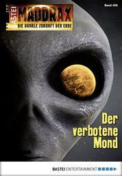 Maddrax - Folge 456 - Der verbotene Mond