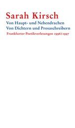 Von Haupt- und Nebendrachen – Von Dichtern und Prosaschreibern - Frankfurter Poetikvorlesungen 1996 | 1997