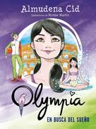 Almudena Cid: En busca del sueño (Serie Olympia 6)