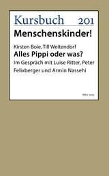 Alles Pippi oder was? - Im Gespräch mit Luise Ritter, Peter Felixberger und Armin Nassehi