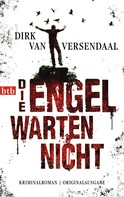 Dirk van Versendaal: Die Engel warten nicht ★★★