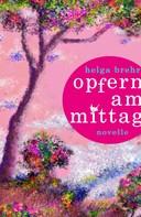 Helga Brehr: Opfern am Mittag