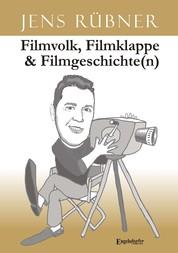Filmvolk, Filmklappe & Filmgeschichte(n)