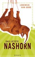 Lodewijk van Oord: Das letzte Nashorn ★★★